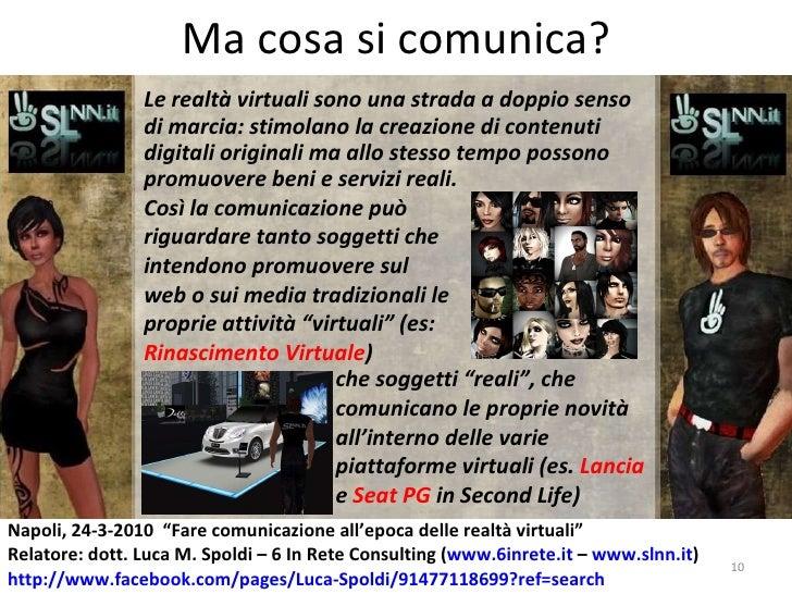 Ma cosa si comunica? Le realtà virtuali sono una strada a doppio senso di marcia: stimolano la creazione di contenuti digi...