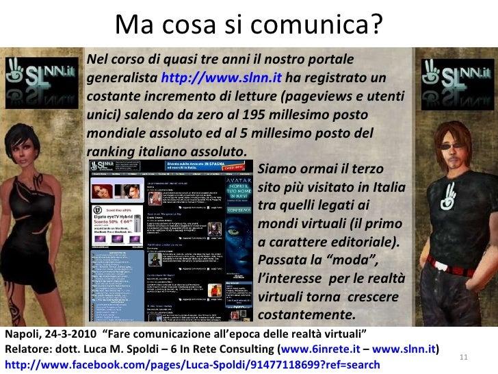 Ma cosa si comunica? Nel corso di quasi tre anni il nostro portale generalista  http://www.slnn.it  ha registrato un costa...