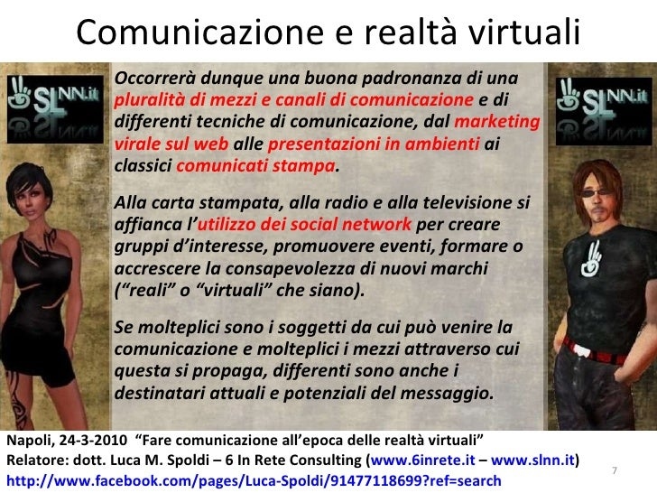 Comunicazione e realtà virtuali Occorrerà dunque una buona padronanza di una  pluralità di mezzi e canali di comunicazione...