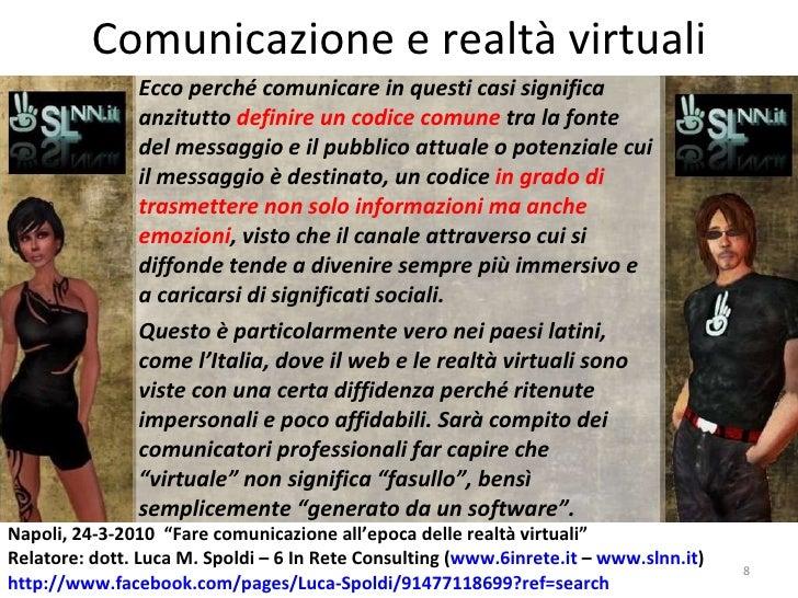 Comunicazione e realtà virtuali Ecco perché comunicare in questi casi significa anzitutto  definire un codice comune  tra ...