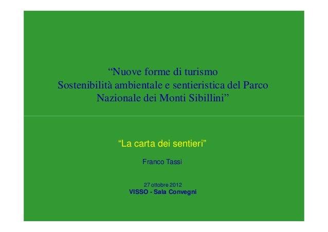 """""""Nuove forme di turismoSostenibilità ambientale e sentieristica del Parco         Nazionale dei Monti Sibillini""""          ..."""