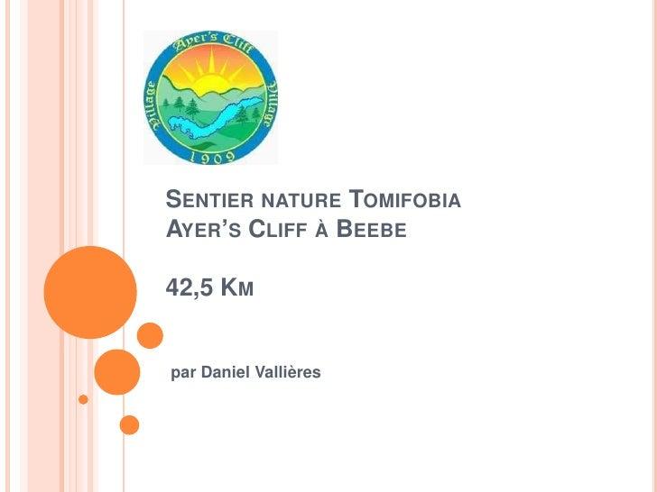 Sentier nature TomifobiaAyer's Cliff à Beebe42,5 Km<br />par Daniel Vallières<br />