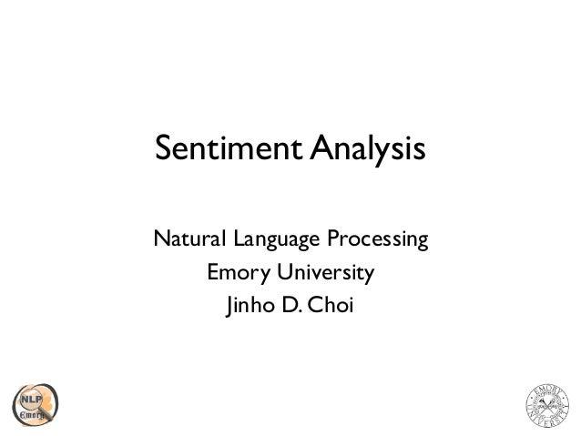 Sentiment Analysis Natural Language Processing Emory University Jinho D. Choi