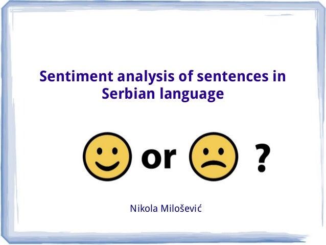 Sentiment analysis of sentences in Serbian language  Nikola Milošević