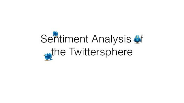 Sentiment Analysis of the Twittersphere