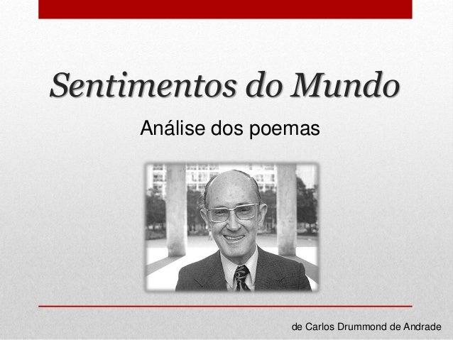 Sentimentos do Mundo Análise dos poemas de Carlos Drummond de Andrade