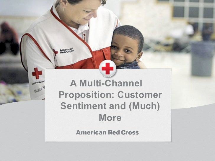 A Multi-ChannelProposition: CustomerSentiment and (Much)         More                        1