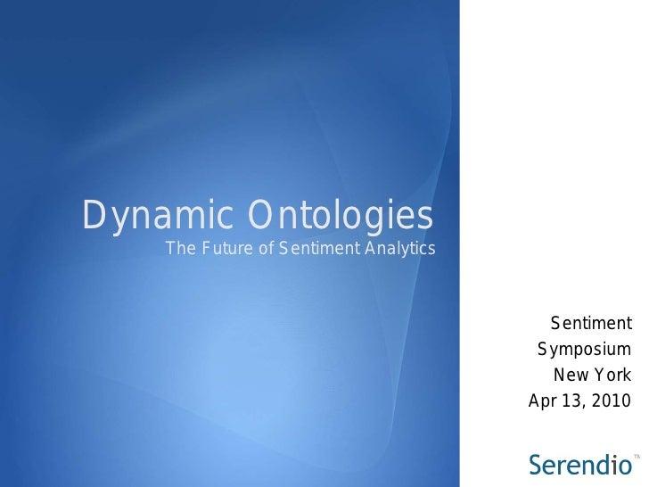 Dynamic Ontologies     The Future of Sentiment Analytics                                              Sentiment           ...