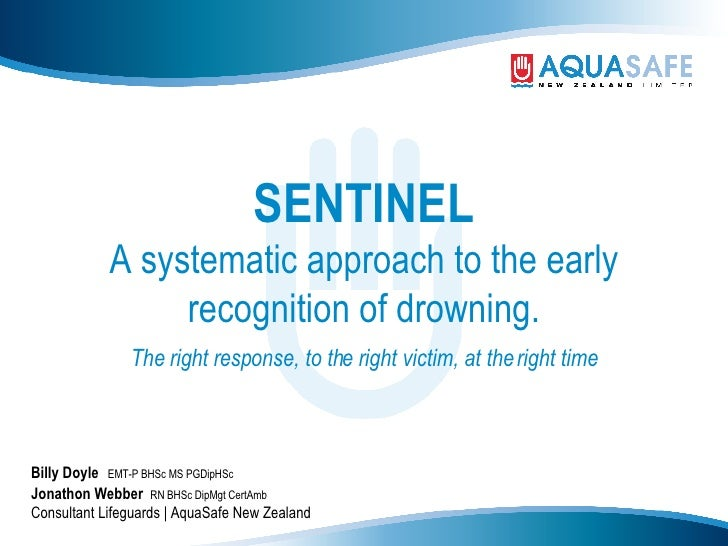 SENTINEL A systematic approach to the early recognition of drowning. The right response, to the right victim, at the right...