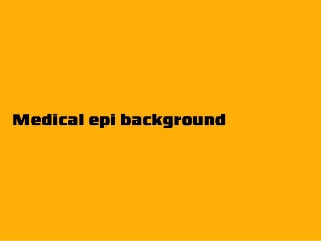 Medical epi background