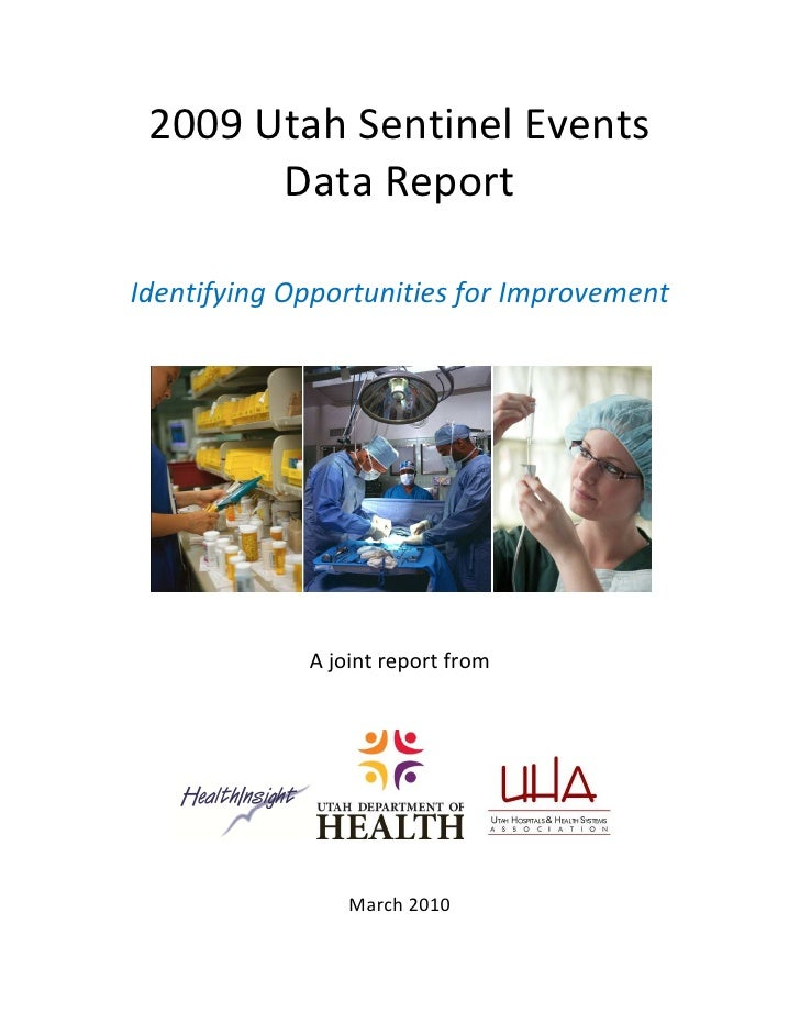 2009 Utah Sentinel Events        Data Report  Identifying Opportunities for Improvement                  A joint report fr...