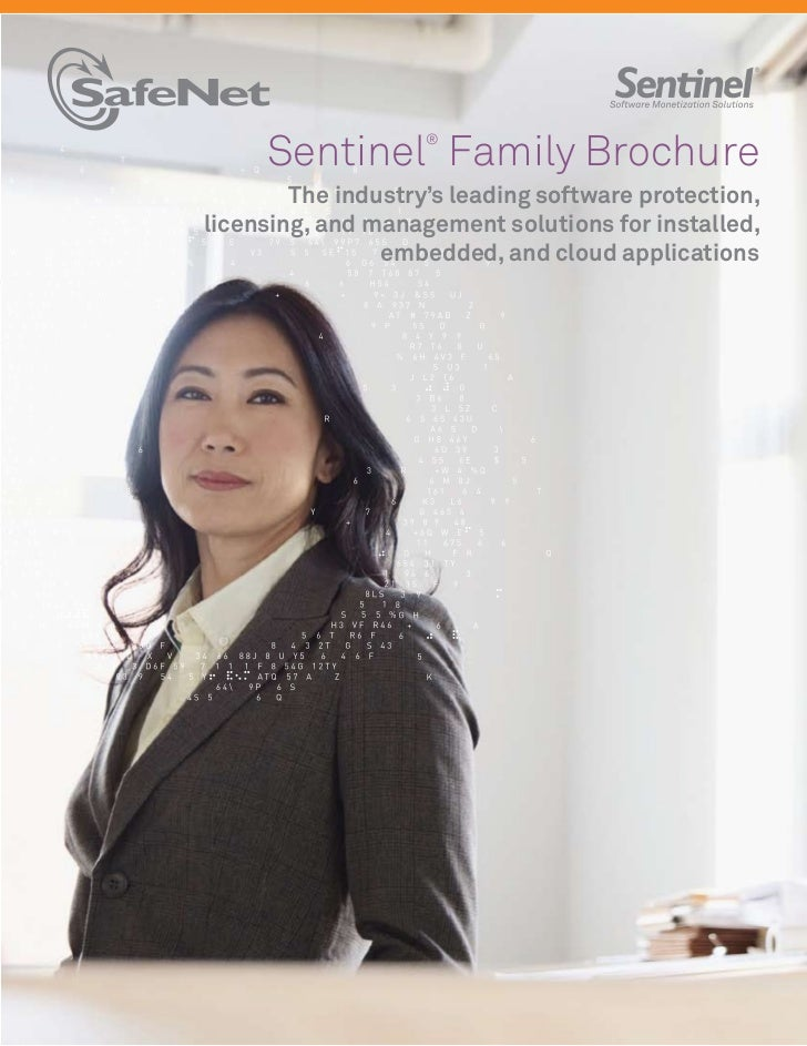 Sentinel Family Brochure                    ®        The industry's leading software protection,licensing, and management ...