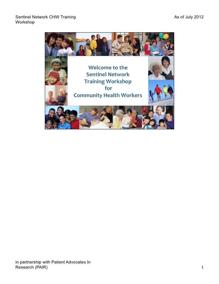 Sentinel Network CHW Training              As of July 2012Workshopin partnership with Patient Advocates InResearch (PAIR) ...