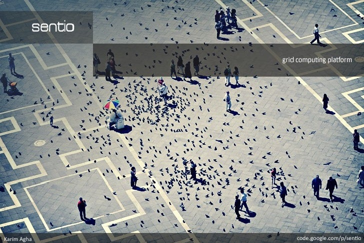 Czym jest platforma Sentio ? • JestJest pplatfomlatfomą grid-computing.ą grid-computing. • Jest narzędziem deweloperskim.J...