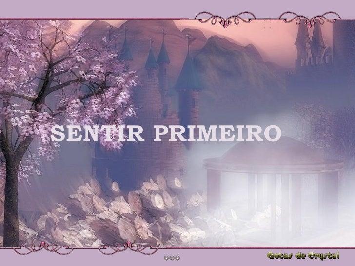 SENTIR PRIMEIRO