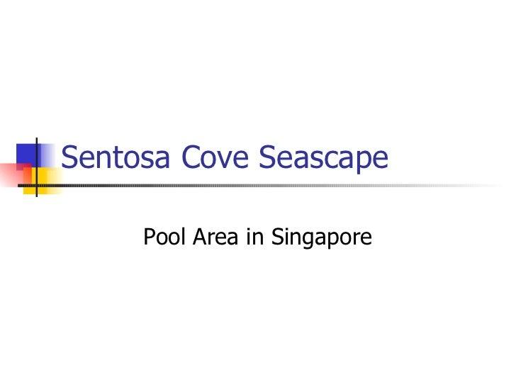 Sentosa Cove Seascape Pool Area in Singapore
