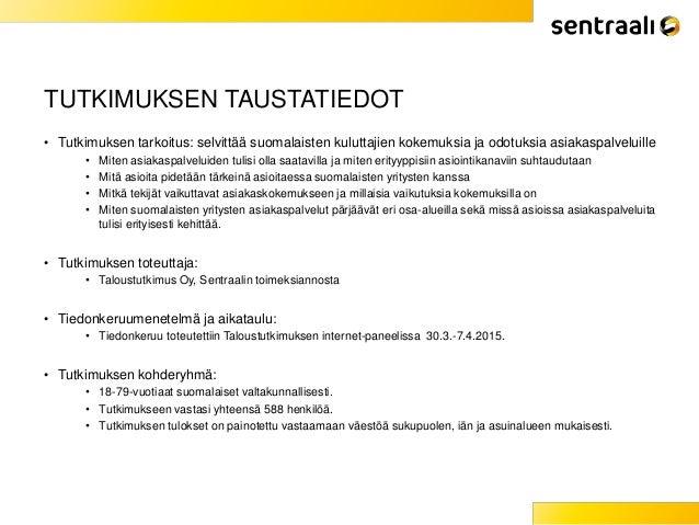 Millaista asiakaspalvelua suomalaiset odottavat ja millaisia kokemuksia heillä on? Asiakaspalvelututkimus 2015, Sentraali Slide 2