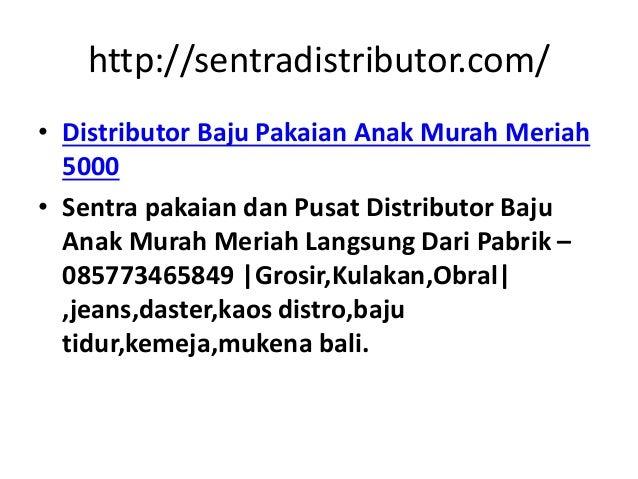http://sentradistributor.com/ • Distributor Baju Pakaian Anak Murah Meriah 5000 • Sentra pakaian dan Pusat Distributor Baj...