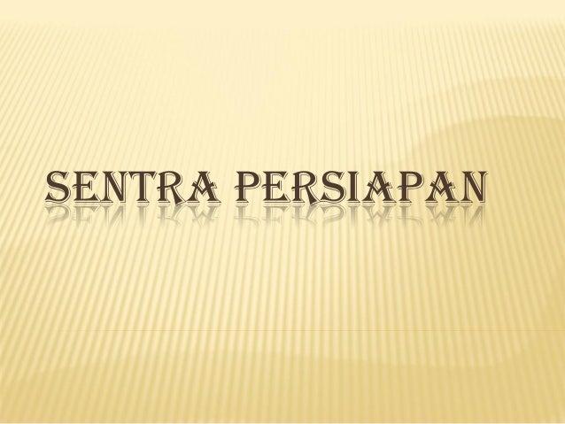 SENTRA PERSIAPAN