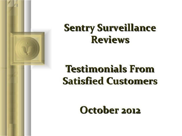 Sentry Surveillance     Reviews Testimonials FromSatisfied Customers   October 2012