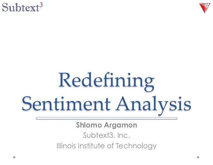 Redefining(Sentiment(Analysis1           Shlomo Argamon              Subtext3, Inc.   Illinois Institute of Technology