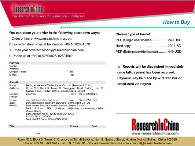 You can place your order in the following alternative ways:  1.Order online at www.researchinchina.com  2.Fax order sheet ...