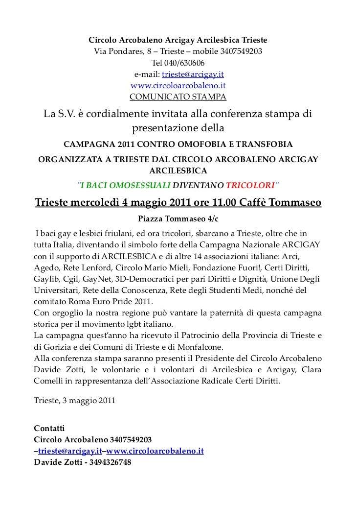 Circolo Arcobaleno Arcigay Arcilesbica Trieste                Via Pondares, 8 – Trieste – mobile 3407549203               ...