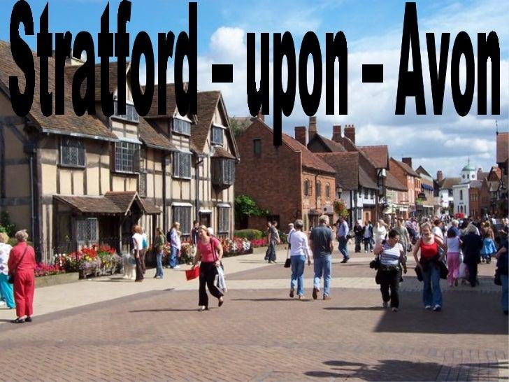 Stratford – upon – Avon