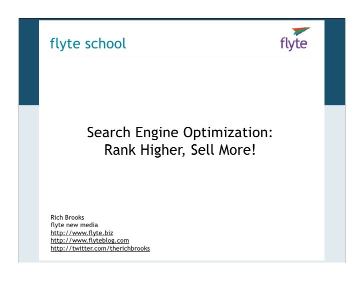 flyte school                Search Engine Optimization:              Rank Higher, Sell More!    Rich Brooks flyte new medi...