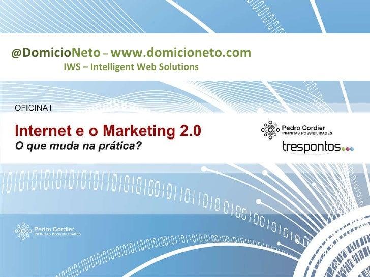 @ Domicio Neto  –  www.domicioneto.com IWS – Intelligent Web Solutions