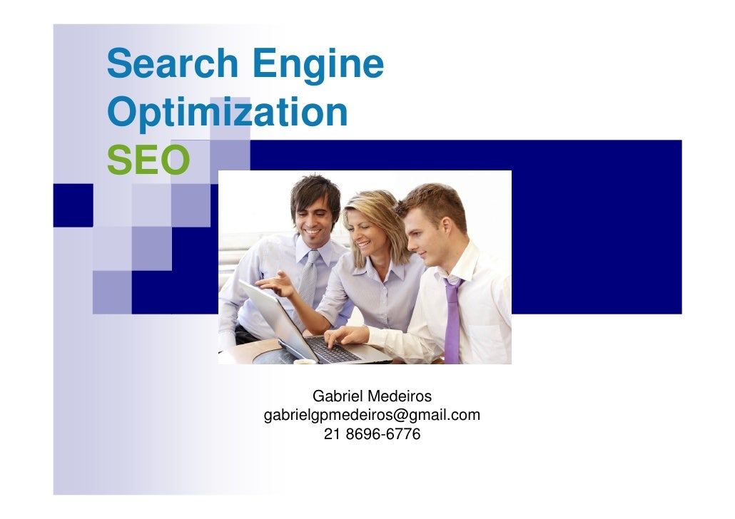 Search Engine Optimization SEO                   Gabriel Medeiros        gabrielgpmedeiros@gmail.com                21 869...