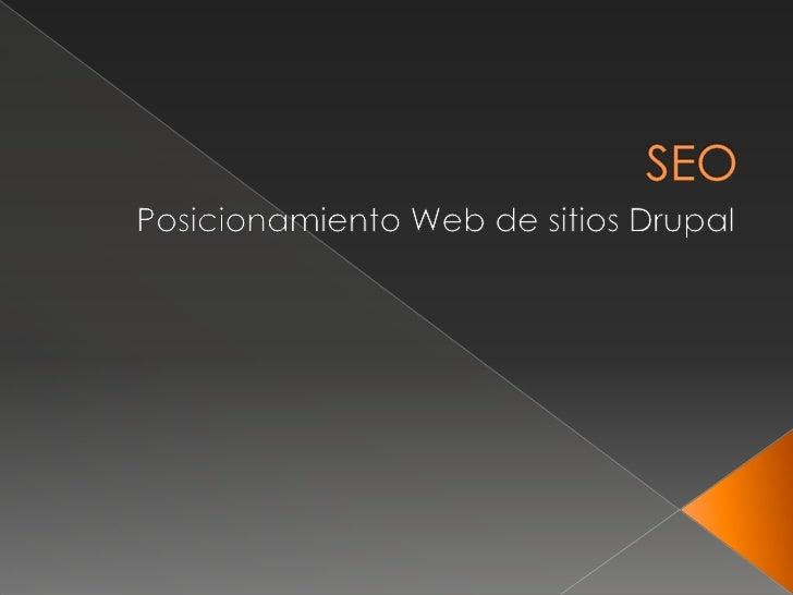 SEO<br />Posicionamiento Web de sitios Drupal<br />