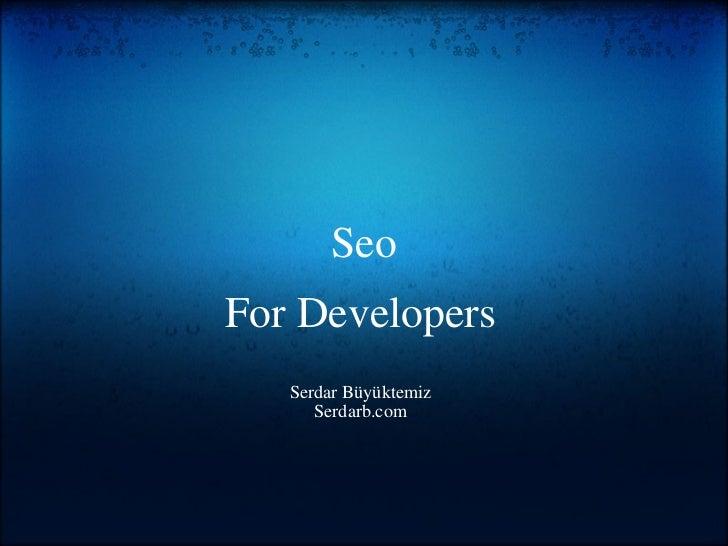 Seo For Developers Serdar Büyüktemiz Serdarb.com