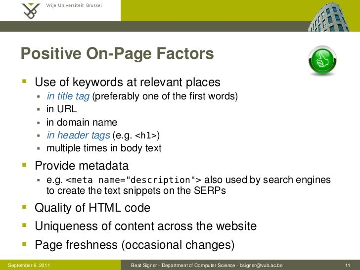Positive On-Page Factors      Use of keywords at relevant places              in title tag (preferably one of the first ...
