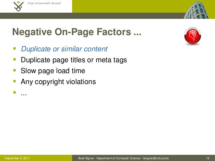 Negative On-Page Factors ...         Duplicate or similar content         Duplicate page titles or meta tags         Sl...