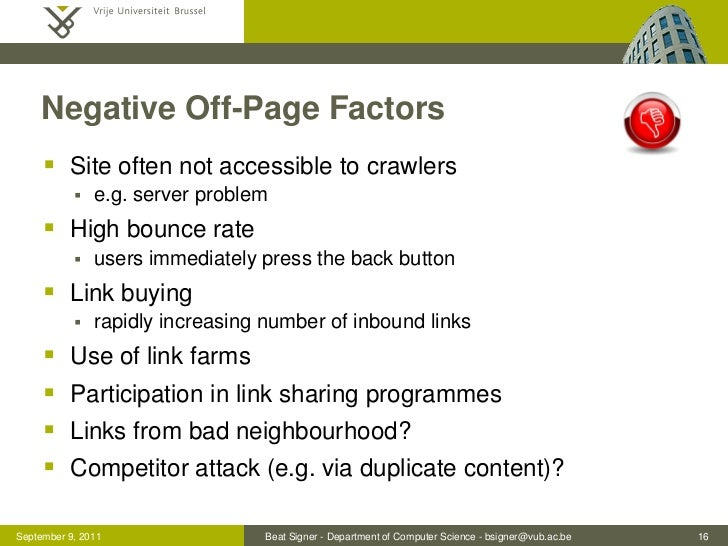 Negative Off-Page Factors      Site often not accessible to crawlers              e.g. server problem      High bounce ...