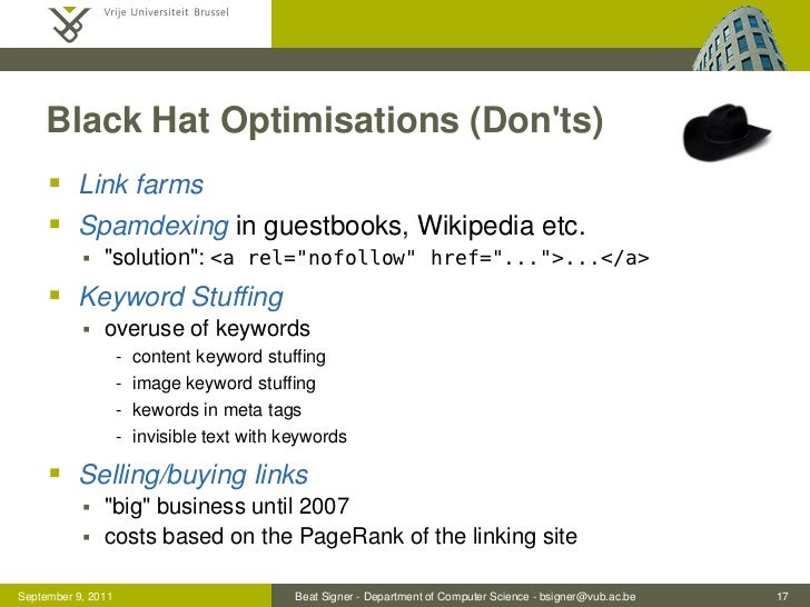 """Black Hat Optimisations (Donts)      Link farms      Spamdexing in guestbooks, Wikipedia etc.              """"solution"""": ..."""