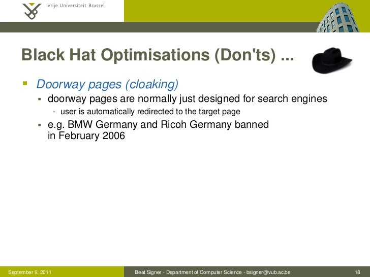 Black Hat Optimisations (Donts) ...      Doorway pages (cloaking)              doorway pages are normally just designed ...