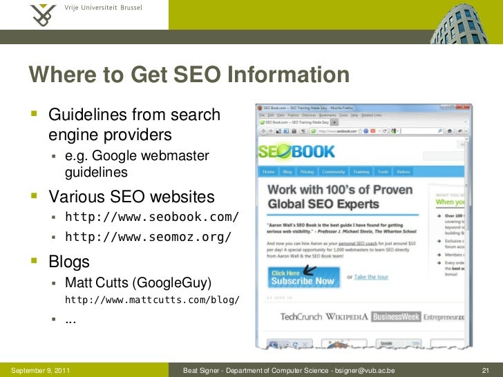 Where to Get SEO Information      Guidelines from search          engine providers              e.g. Google webmaster   ...