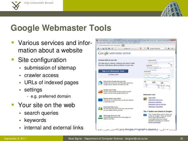 Google Webmaster Tools      Various services and infor-          mation about a website      Site configuration         ...