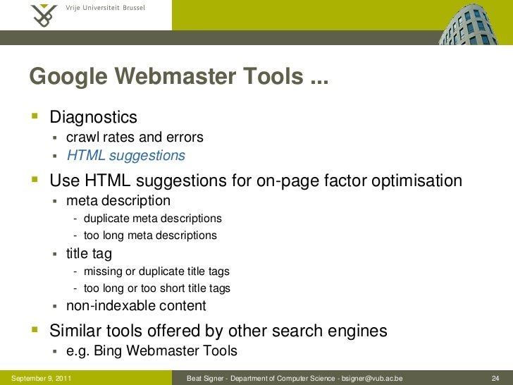 Google Webmaster Tools ...      Diagnostics              crawl rates and errors              HTML suggestions      Use...