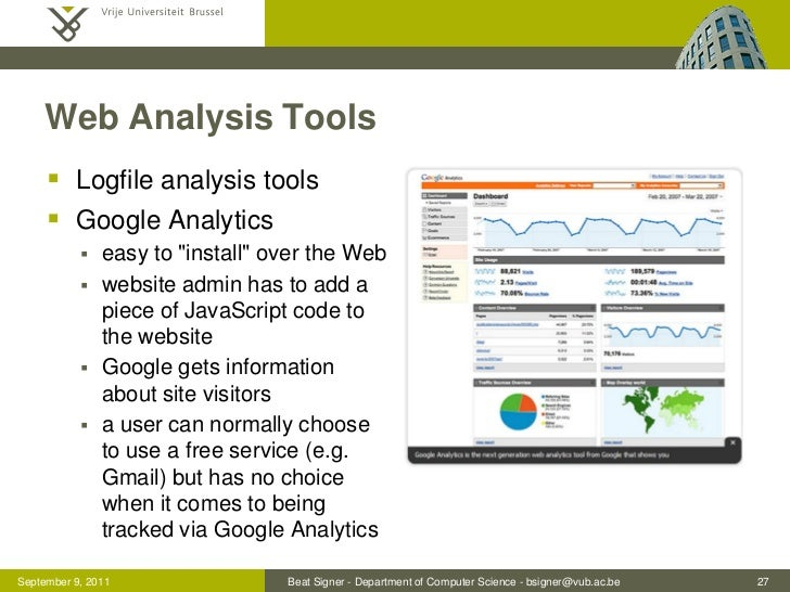 """Web Analysis Tools      Logfile analysis tools      Google Analytics              easy to """"install"""" over the Web       ..."""