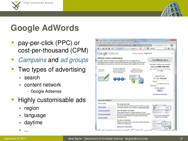 Google AdWords      pay-per-click (PPC) or          cost-per-thousand (CPM)      Campains and ad groups      Two types ...