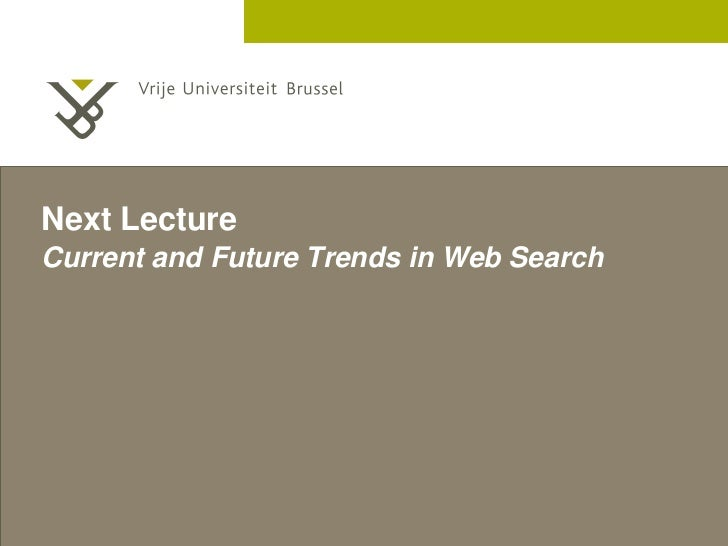 Next LectureCurrent and Future Trends in Web Search                                          2 December 2005