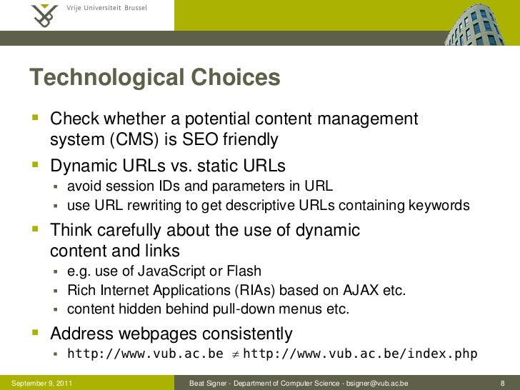 Technological Choices      Check whether a potential content management          system (CMS) is SEO friendly      Dynam...