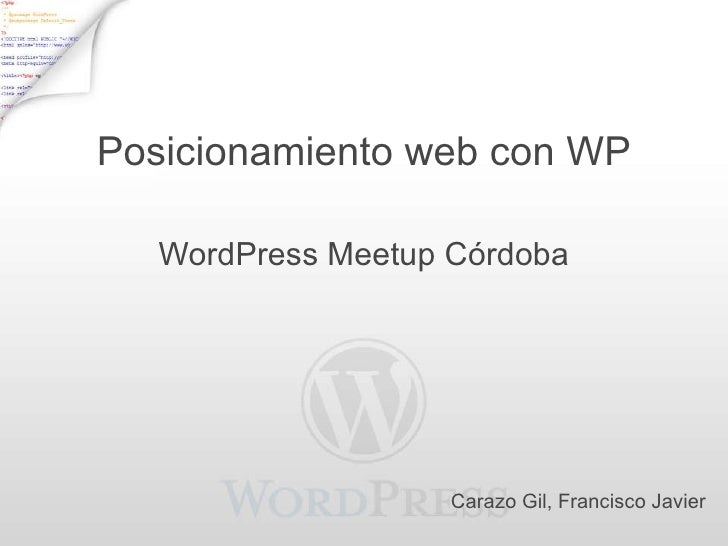 Posicionamiento web con WP WordPress Meetup Córdoba Carazo Gil, Francisco Javier