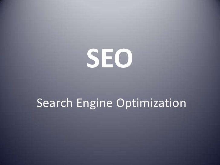 SEO<br />Search Engine Optimization<br />