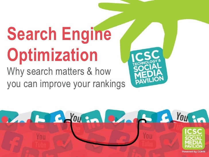 Search EngineOptimizationWhy search matters & howyou can improve your rankings