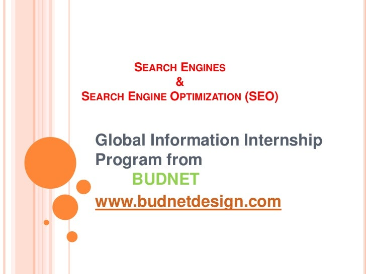 SEARCH ENGINES               &SEARCH ENGINE OPTIMIZATION (SEO)  Global Information Internship  Program from      BUDNET  w...