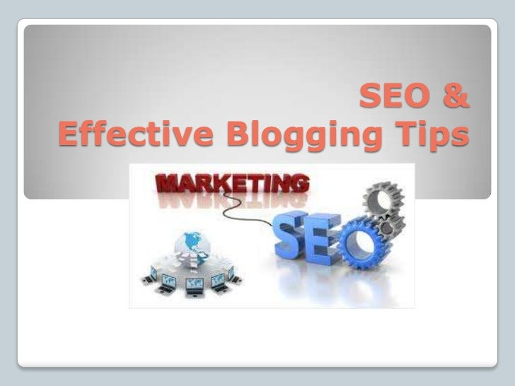 SEO &Effective Blogging Tips